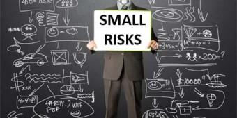 SMALL RISKS